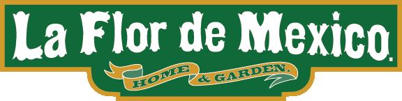 La Flor de Mexico - Home & Garden